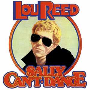 Lou Reed - Sally Can't Dance - 1974